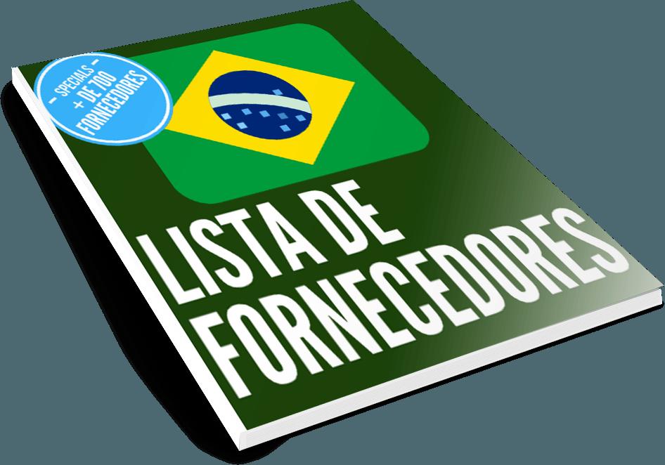 LISTA DE FORNECEDORES BRASILEIROS PARA REVENDA