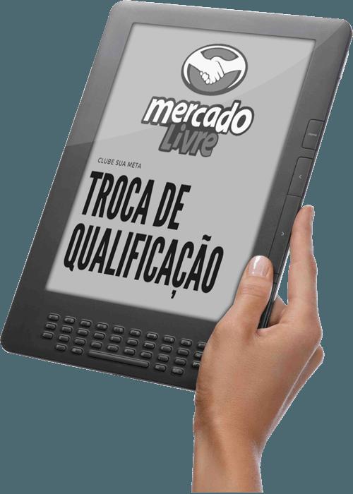 TROCA DE QUALIFICAÇÃO MERCADO LIVRE CLUBE SUA META
